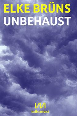 Cover_Elke_Bruens_Unbehaust_Essay_mikrotext