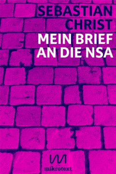 mikrotext-Christ-Mein-Brief-an-die-NSA-2013-Cover