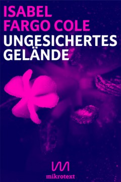 mikrotext-Cole-Ungesichertes-Gelaende-2013-Cover
