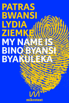 Cover – Bwansi, Patras; Ziemke, Lydia – My name is Bino Byan