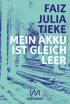 Julia Tieke, Faiz: Mein Akku ist gleich leer. mikrotext 2016. Printausgabe